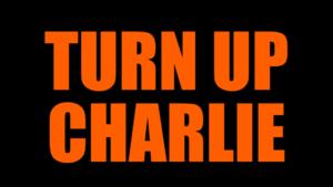 ターン・アップ・チャーリー_turn up charlie タイトル
