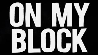 ON MY BLOCK マイブロック タイトル